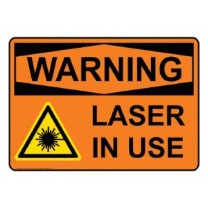 """Laser in Use"" Sign"